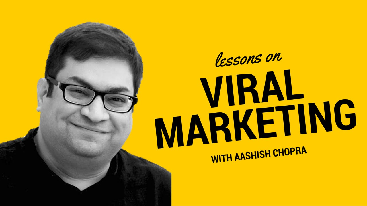 Aashish Chopra lessons on Viral marketing