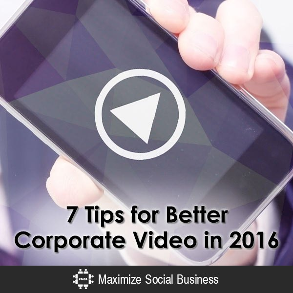 7-tips-for-better-corporate-video-in-2016